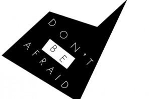 Don't B Afraid