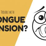 Trouble With Tongue Tension?