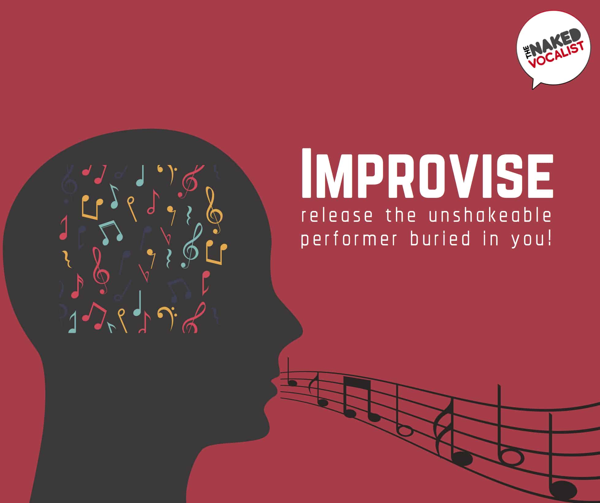 Use vocal improvisation to release the unshakeable performer buried